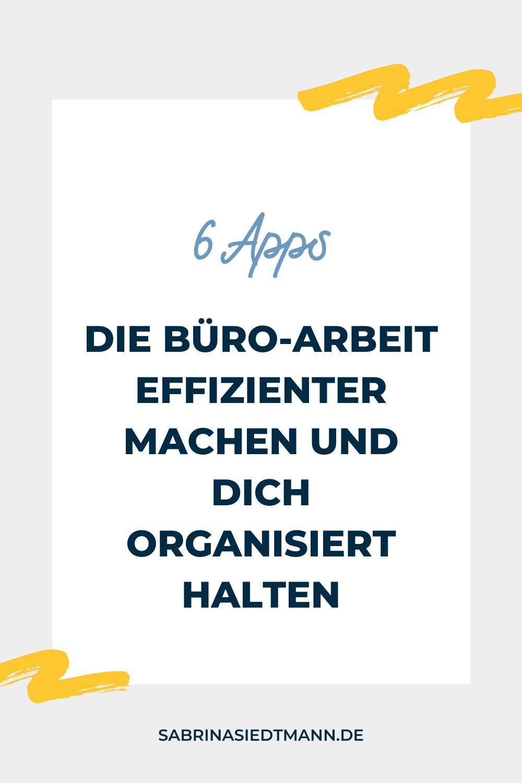 6 Apps die Büro-Arbeit effizienter machen