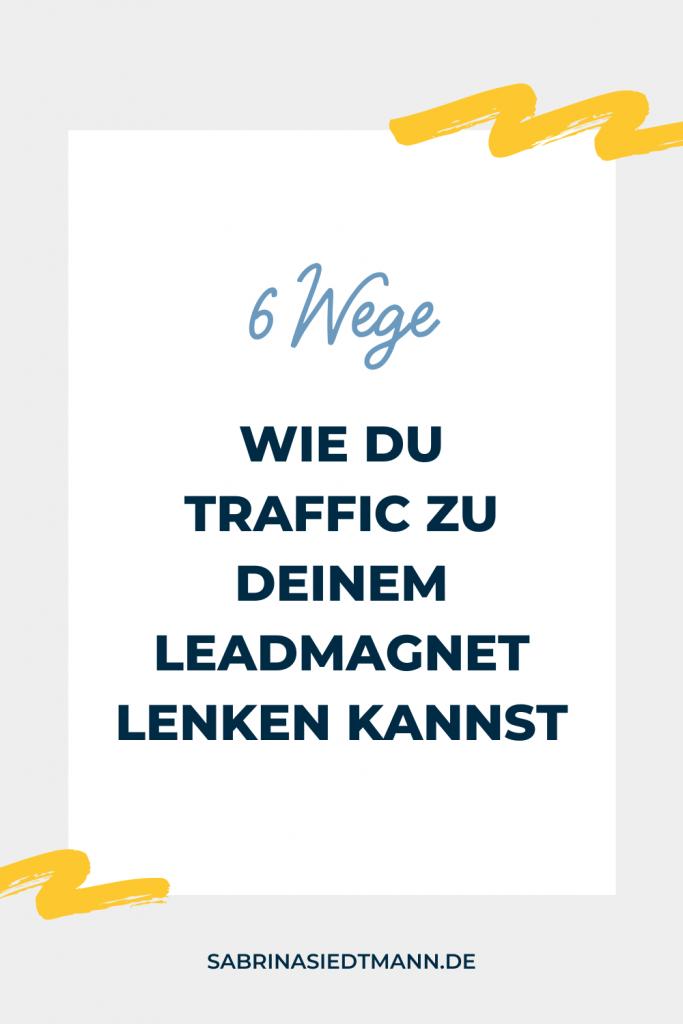 6 Wege wie Du Traffic zu Deinem Leadmagnet lenken kannst