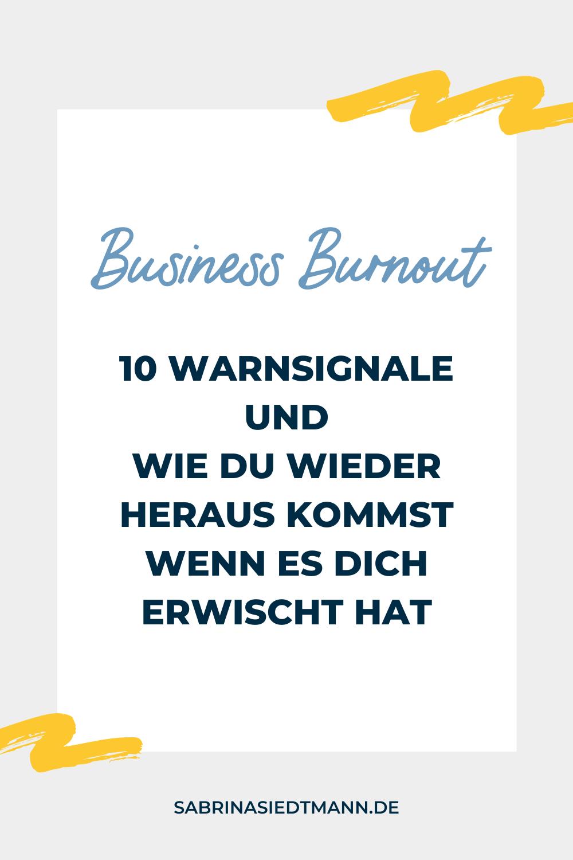 Business Burn-Out – 10 Warnsignale und wie Du wieder heraus kommst wenn es Dich erwischt hat