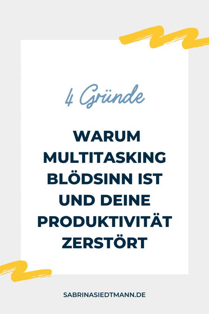 4 Gründe warum Multitasking Blödsinn ist und Deine Produktivität zerstört