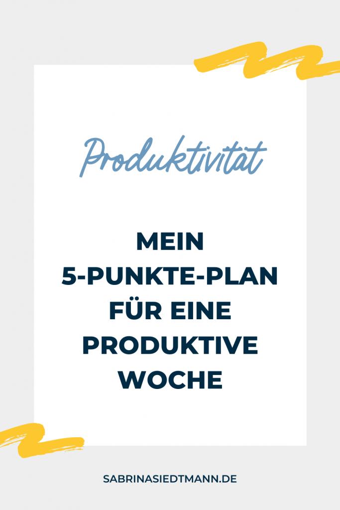 Mein 5-Punkte-Plan für eine produktive Woche