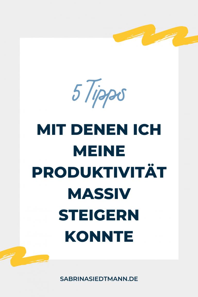 5 Tipps mit denen ich meine Produktivität massiv steigern konnte