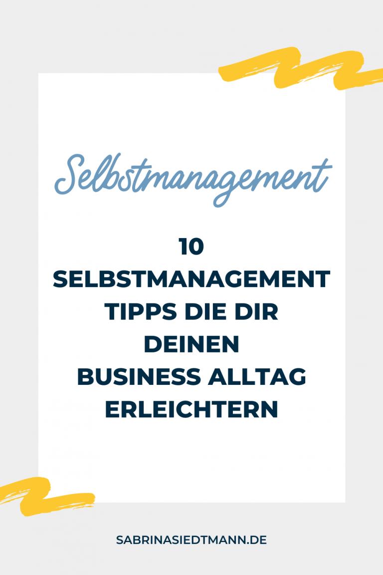10 Selbstmanagement Tipps die Dir Deinen Business Alltag erleichtern