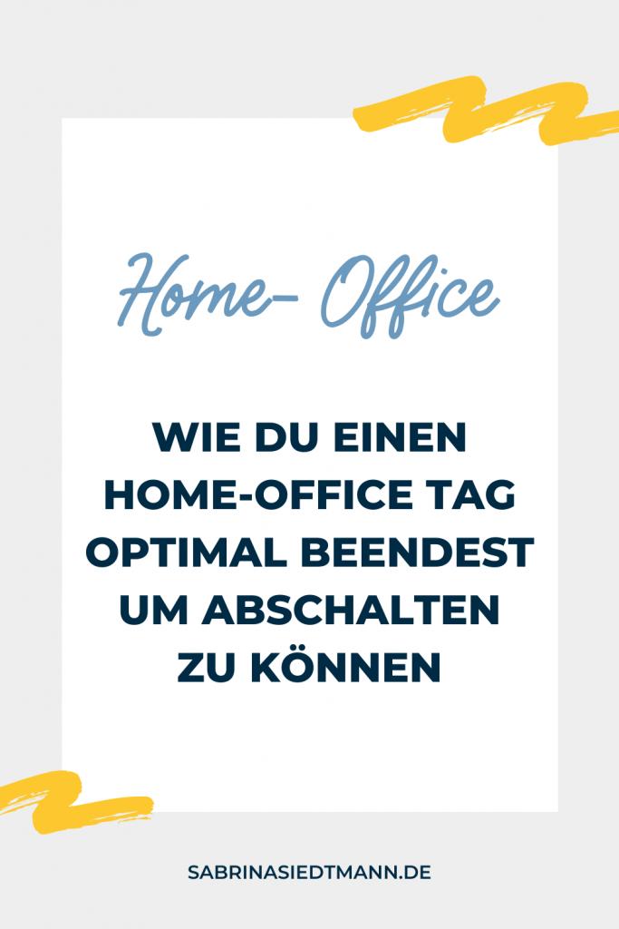 Wie Du einen Home-Office Tag optimal beendest um abschalten zu können
