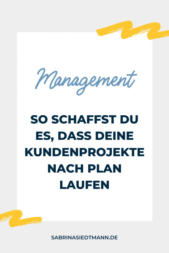 So schaffst Du es, dass Deine Kundenprojekte nach Plan laufen