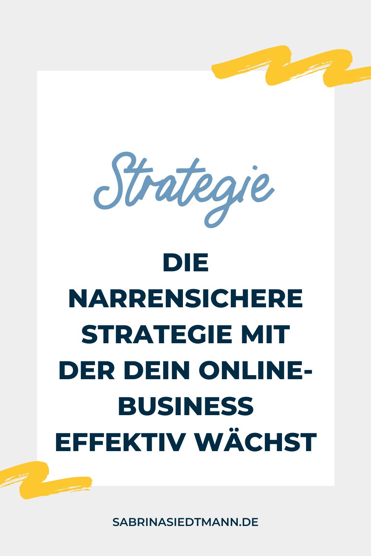 Die narrensichere Strategie mit der Dein Online-Business effektiv wächst