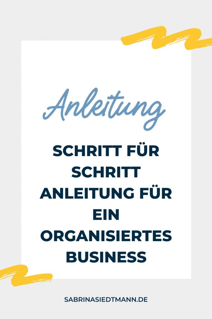 Schritt für Schritt Anleitung für ein organisiertes Business
