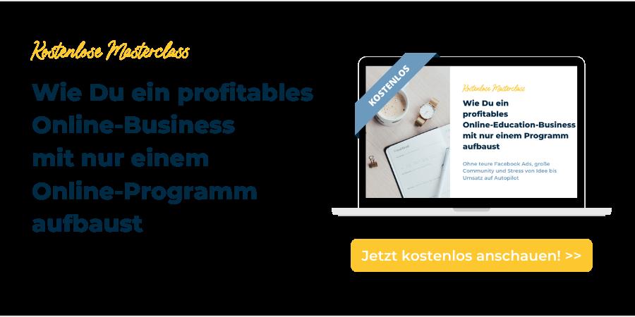 Kostenlose Masterclass - Wie Du ein profitables Online-Business mit nur einem Online-Programm aufbaust